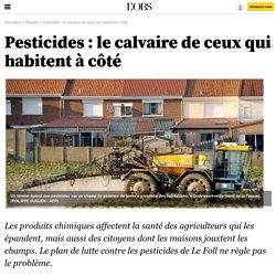 L OBS 30/01/15 Pesticides : le calvaire de ceux qui habitent à côté