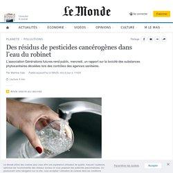 Des résidus de pesticides cancérogènes dans l'eau du robinet