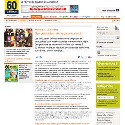 60 MILLIONS DE CONSOMMATEURS 25/04/12 Des pesticides même dans le vin bio