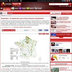 Pesticides : la moitié des cours d'eau français contaminés !