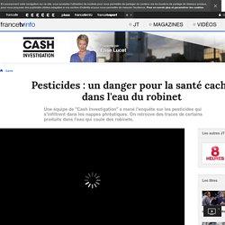 Pesticides : un danger pour la santé caché dans l'eau du robinet