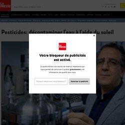 LA PRESSE 24/02/20 Pesticides: décontaminer l'eau à l'aide du soleil (dioxyde de titane pour dégrader l'atrazine)