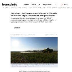 Pesticides : la Charente-Maritime et la Gironde en tête des départements les plus gourmands