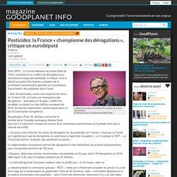 """Pesticides: la France """"championne des dérogations"""", critique un eurodéputé"""