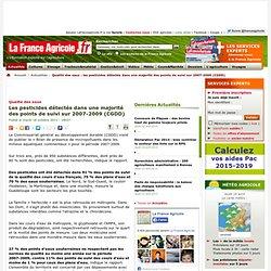 Qualité des eaux : les pesticides détectés dans une majorité des points de suivi sur 2007-2009 (CGDD) - Actualités - La France Agricole - Toute l agriculture et l actualite agricole, cours et marches cereales, ble, bovins, veaux, meteo agricole