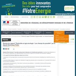 """MEDDE 23/12/14 Remise du rapport """"Pesticides et agro-écologie - Les champs du possible"""" par le député Dominique Potier"""