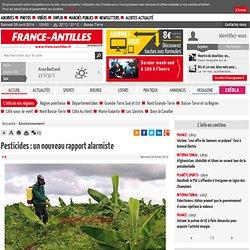 Pesticides : un nouveau rapport alarmiste - Environnement en Guadeloupe
