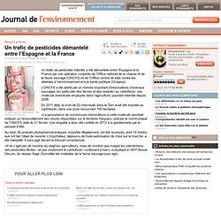 JDLE 22/02/13 Un trafic de pesticides démantelé entre l'Espagne et la France