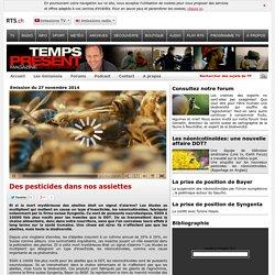 RTS 27/11/14 TEMPS PRESENT - Des pesticides dans nos assiettes
