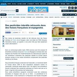LE PARISIEN 09/07/13 Des pesticides interdits retrouvés dans des fraises françaises et espagnoles
