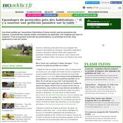 """BIOADDICT 25/08/16 Epandages de pesticides près des habitations : """" Il y a souvent une pellicule jaunâtre sur la table """""""