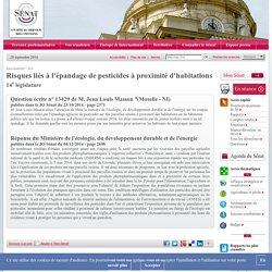 JO SENAT 04/12/14 Réponse du ministère de l'écologie N°13429 Risques liés à l'épandage de pesticides à proximité d'habitations