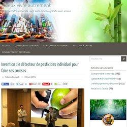 Invention : le détecteur de pesticides individuel pour faire ses courses