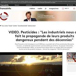 """Pesticides : """"Les industriels nous ont fait la propagande de leurs produits dangereux pendant des décennies"""""""