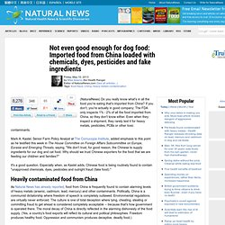 Not even good enough for dog food: Imported food from China loaded with chemicals, dyes, pesticides and fake ingredients