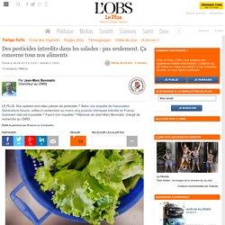 Des pesticides interdits dans les salades : pas seulement. Ça concerne tous nos aliments