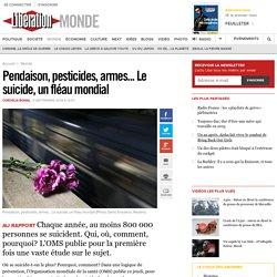 Pendaison, pesticides, armes... Le suicide, un fléau mondial