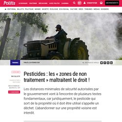Pesticides : les « zones de non traitement » maltraitent le droit ! par Collectif
