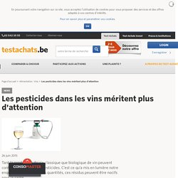 TESTACHATS 26/06/15 Les pesticides dans les vins méritent plus d'attention