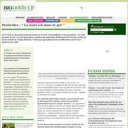 """Pesticides : """" La mort est dans le pré """""""