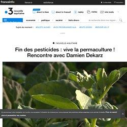 FRANCE 3 03/01/19 Fin des pesticides : vive la permaculture ! Rencontre avec Damien Dekarz