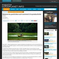 Réduire les pesticides nuit rarement à la productivité - Magazine GoodPlanet Info
