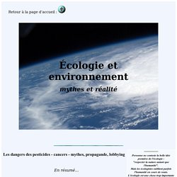 Les dangers des pesticides - cancers - mythes, propagande, lobbying