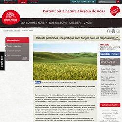 FNE 14/10/13 Trafic de pesticides, une pratique sans danger pour les responsables ?