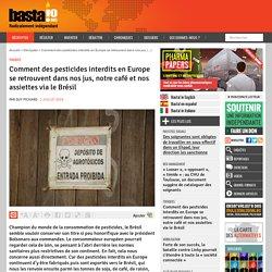 BASTA 02/07/19 Comment des pesticides interdits en Europe se retrouvent dans nos jus, notre café et nos assiettes via le Brésil