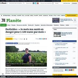 Pesticides : « Je mets ma santé en danger pour 1 100 euros par mois »