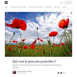 Qui veut la peau des pesticides ? - Le Troisième Baobab