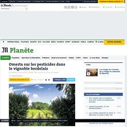 LE MONDE PLANETE 04/07/14 Omerta sur les pesticides dans le vignoble bordelais