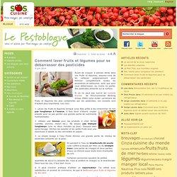 Le Pestoblogue – SOSCuisine» Blog Archive » Comment laver fruits et légumes pour se débarrasser des pesticides