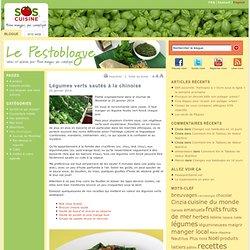 Le Pestoblogue – SOSCuisine» Blog Archive » Légumes verts sautés à la chinoise