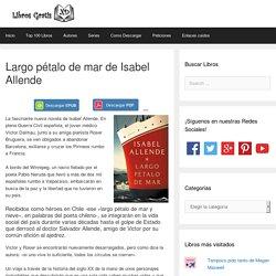 Largo pétalo de mar de Isabel Allende - Libros Gratis XD
