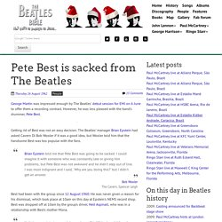 August 16th, 1962 : Pete Best is sacked from The Beatles