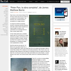 """Peter Pan, la obra completa"""", de James Matthew Barrie"""