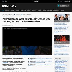 Peter Combe on Wash Your Face In Orange Juice and why you can't underestimate kids