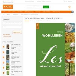 Peter Wohlleben: Les - návod k použití - Nakladatelství Kazda