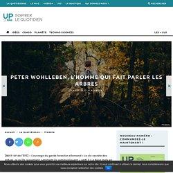 Peter Wohlleben, l'homme qui fait parler les arbres - UP le mag