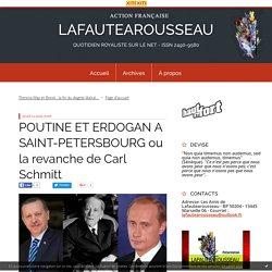 POUTINE ET ERDOGAN A SAINT-PETERSBOURG ou la revanche de Carl Schmitt - LAFAUTEAROUSSEAU