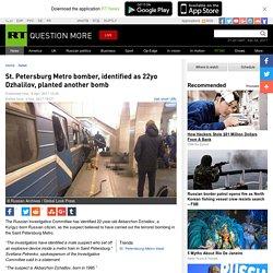 St. Petersburg Metro bomber, identified as 22yo Dzhalilov, planted another bomb
