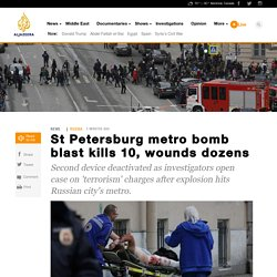 St Petersburg metro bomb blast kills 10, wounds dozens