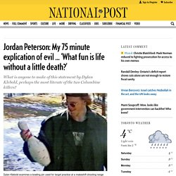 Jordan Peterson:My 75 minute explication of evil … 'What fun is life without a little death?'