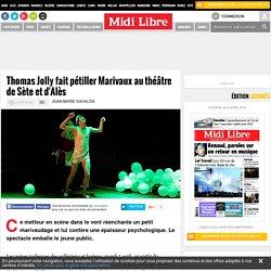 Midi Libre : Thomas Jolly fait pétiller Marivaux au théâtre de Sète et d'Alès