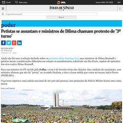 Petistas se assustam e ministros de Dilma chamam protesto de '3º turno' - 15/03/2015 - Poder