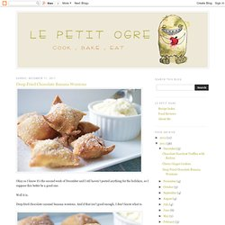 Le Petit Ogre: Deep Fried Chocolate Banana Wontons