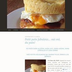 Petit pain fabuleux… oui oui, du pain! – Low Carbs France