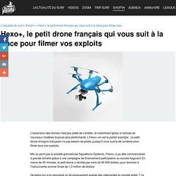 Hexo+, le petit drone français qui vous suit à la trace pour filmer vos exploits - Hexo+