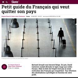 Petit guide du Français qui veut quitter son pays